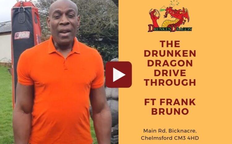 The Drunken Dragon Drive Through ft Frank Bruno